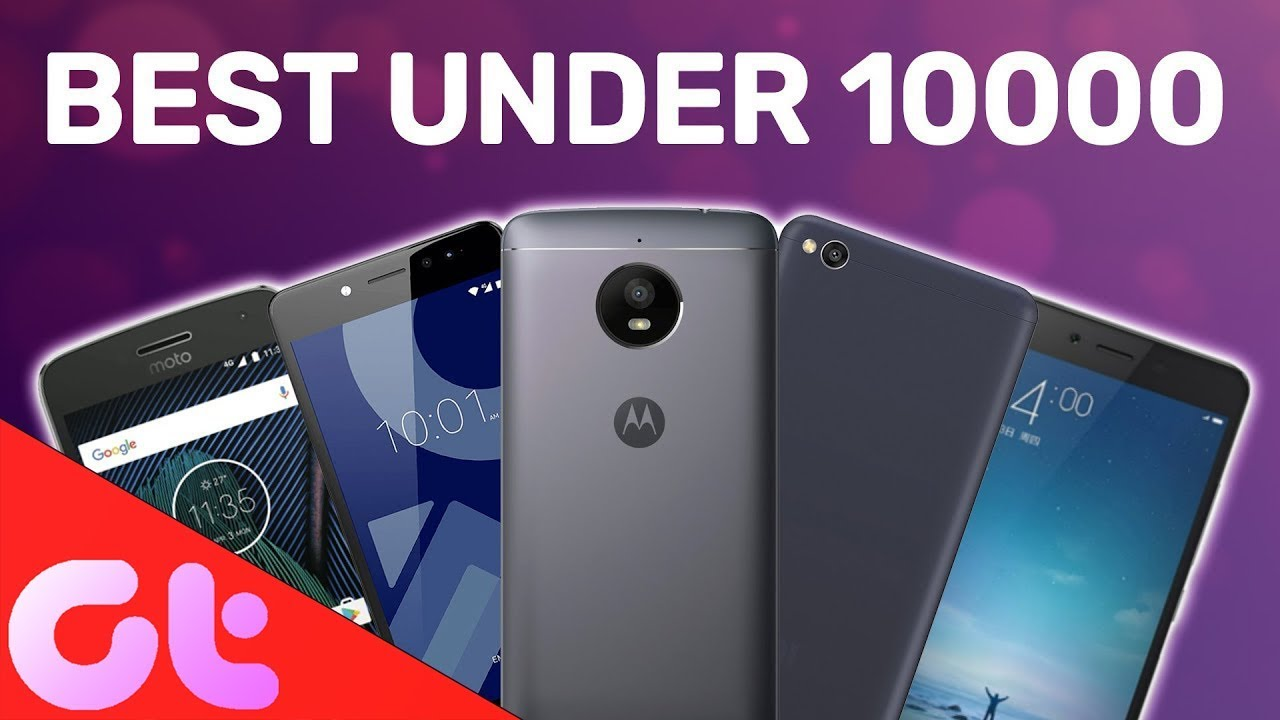 ef0b1f7eb Top 6 Best Phones Under 10000 in India (2018)