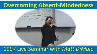 Overcoming Absent-Mindedness