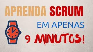 Scrum  - Aprenda Scrum em 9 minutos