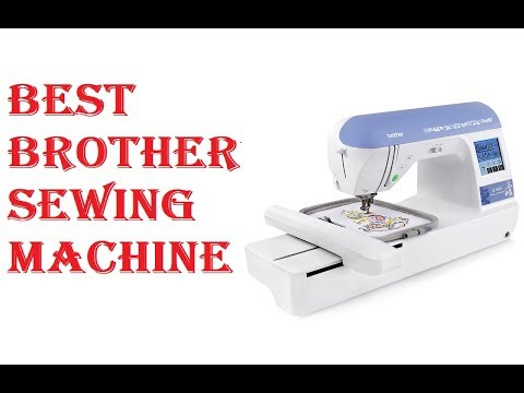 Best Brother Sewing Machine 2018