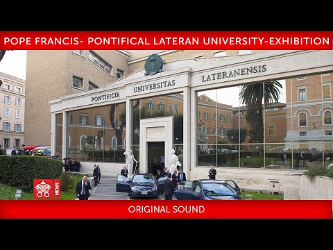 Pope Francis inaugurates the Exhibition - Pontifical Lateran University 2019-10-31