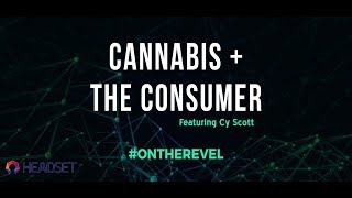 CY SCOTT of HEADSET at REVEL: CANNABIS + THE CONSUMER Presentation