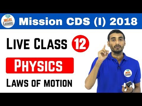 7:00 pm Live Session by Vivek Sir | Mission CDS (I) & AFCAT(1) - 2018 (Laws of Motion) Day # 12