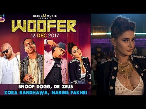 Woofer Official Song - Dr Zeus | Snoop Dogg | Zora Randhawa | Nargis Fakhri | Latest Hindi Songs