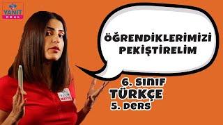 Öğrendiklerimizi Pekiştirelim | 6. Sınıf Türkçe Konu Anlatımları #6trkc