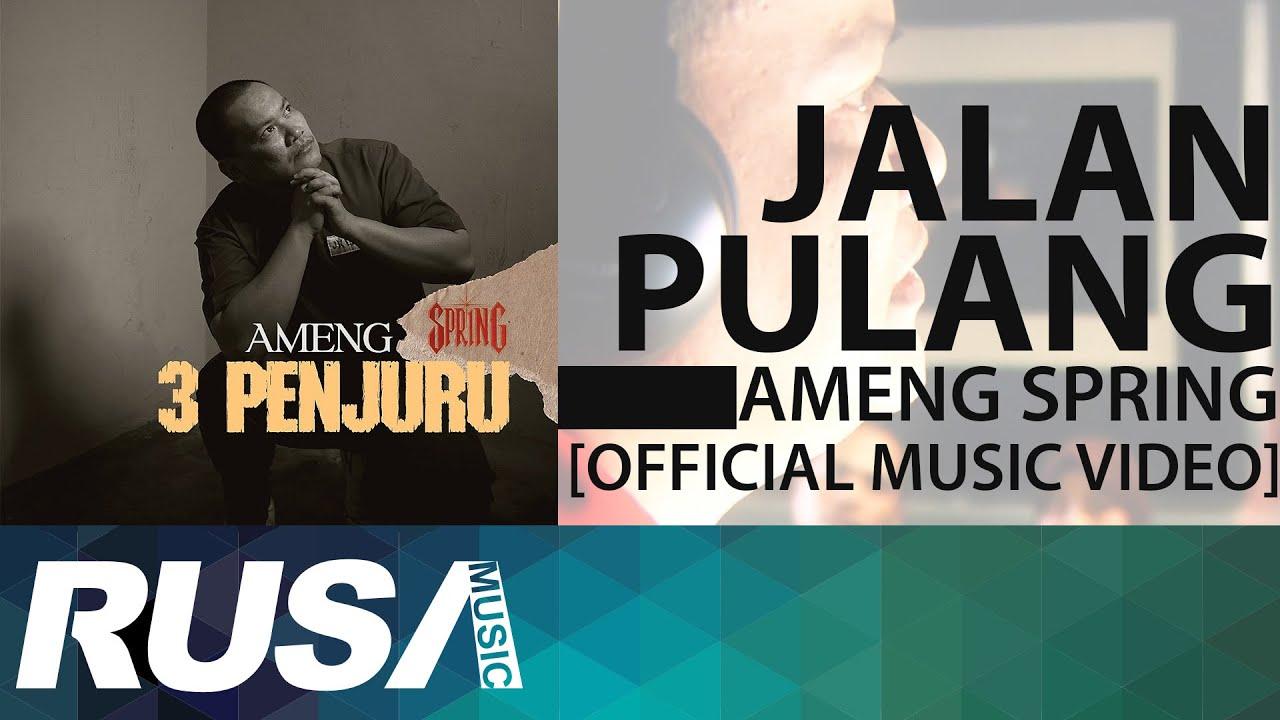 Download Ameng Spring - Jalan Pulang [Official Music Video]