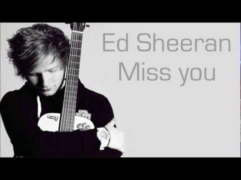 Ed Sheeran - Miss you ( Lyrics )