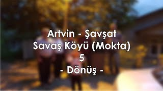Artvin - Şavşat - Savaş Köyü Gezimiz (Dönüş)