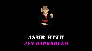 ASMR With Jen DaProblem |Episode 3| Smoking Like The Happy Munkey Canna Queen Jen Da Problem