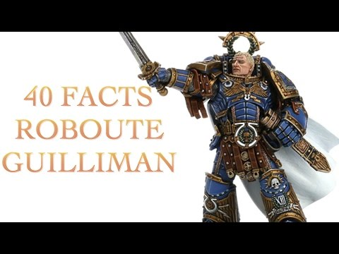 40 Fact and Lore on Roboute Gilliman Warhammer 40k