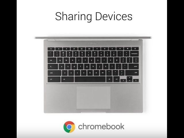 Video Tutorial: Sharing Your Chromebook
