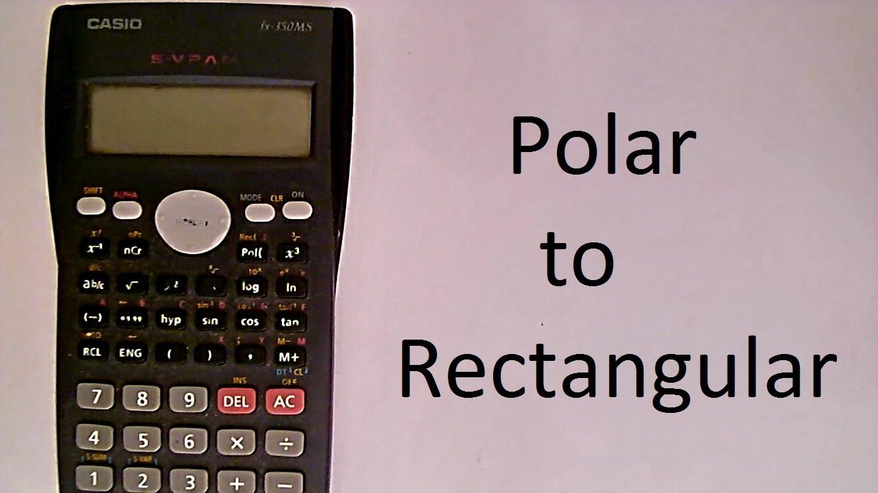 Polar to Rectangular Coordinates using scientific calculator - YouTube