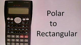 Polar to Rectangular Coordinates using scientific calculator(Polar coordinates to Rectangular coordinates and Rectangular coordinates to Polar coordinates using basic scientific calculator., 2014-07-30T09:18:09.000Z)