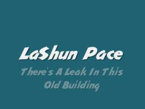 LaShun Pace - There's A Leak In This Old Building