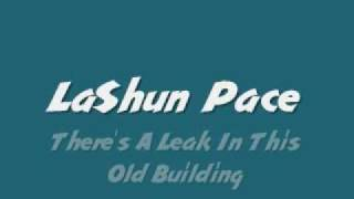 Watch Lashun Pace Theres A Leak In This Old Building video
