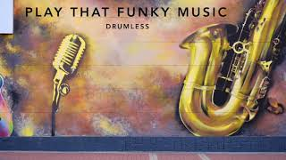 Play that funky music Drumless Backing Track (no drums)