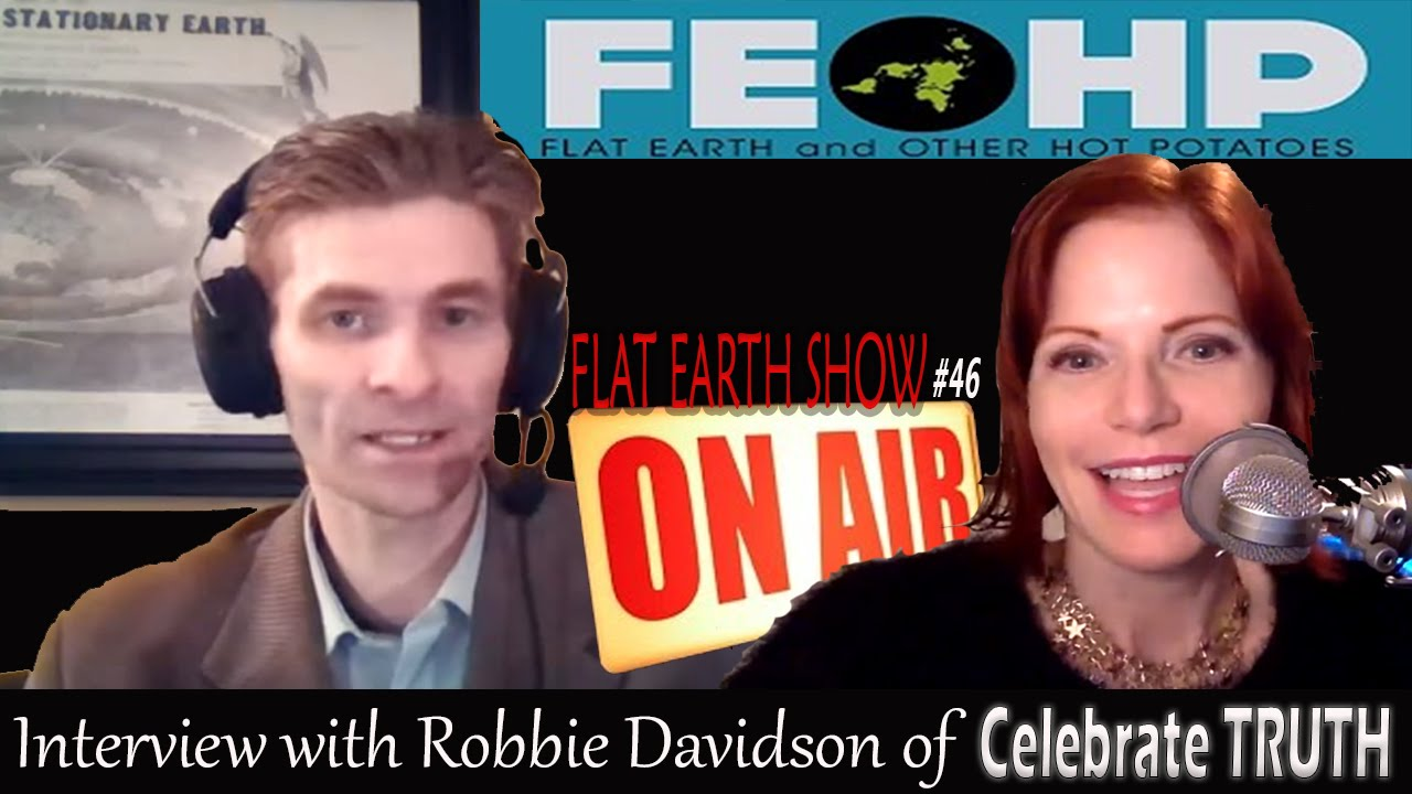 Flat Earth Interview #1 Celebrate Truth w/ Robbie D on 'Flat Earth & Other Hot Potatoes&#03