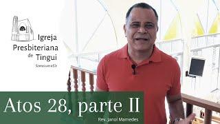 Atos 28 - Parte II