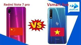 So sánh nhanh Vsmart Live và Redmi Note 7 pro   Smartphone Vietnam vs Smartphone china