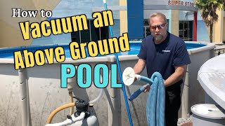 How to Vacuum an Above Ground Pool!