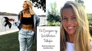 Få energien og selvfølelsen tilbake med Mentaltrener Anniken Binz