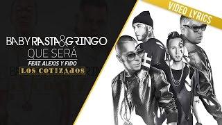 Baby Rasta y Gringo Feat Alexis y Fido - Que Sera? (Los Cotizados)