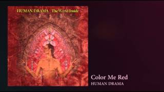 """Human Drama """"The World Inside"""" Color Me Red"""