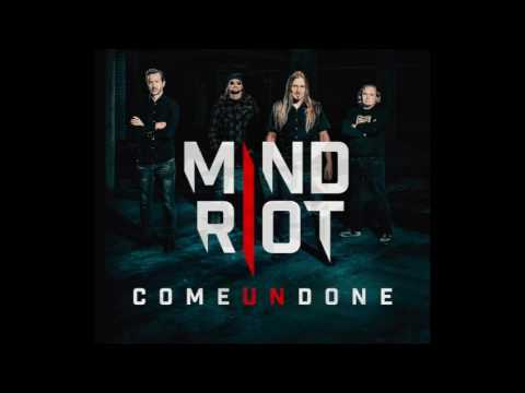 Mind Riot - Come Undone