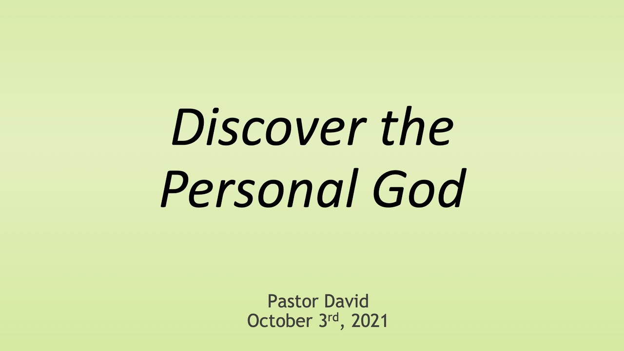 Discover the Personal God — October 3rd, 2021