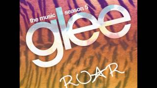 Glee - Roar (DOWNLOAD MP3 + LYRICS)