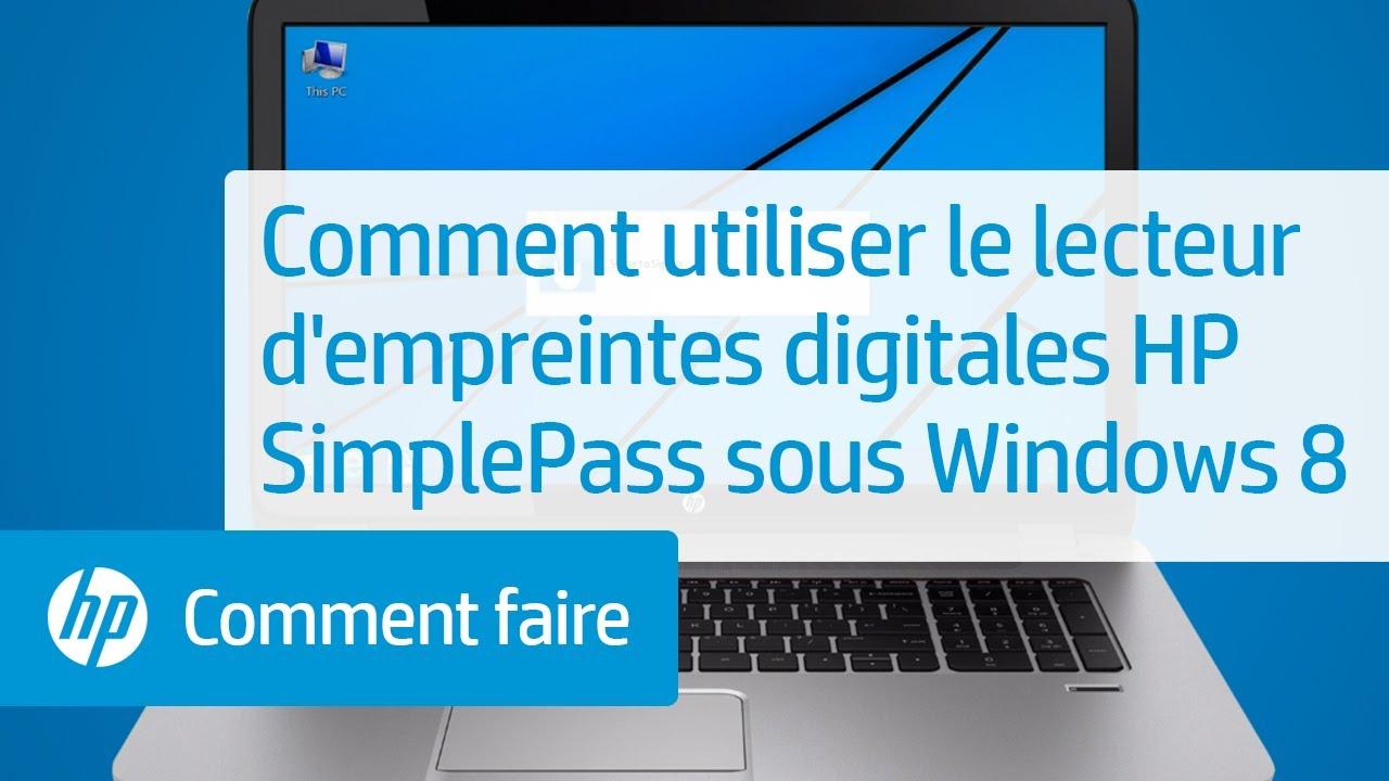 Comment utiliser le lecteur d'empreintes digitales HP SimplePass sous  Windows 8