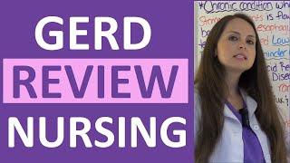 GERD | Gastroesophageal Reflux Disease Nursing NCLEX Lecture | Symptoms and Treatment