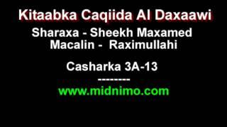Sheikh Maxamed Macalin Xasan Sharaxa Caqiidada Al Daxaawi - Casharka 3A-13
