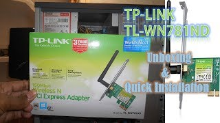TP Link TL-WN781ND  Wireless PCI Express Adapter Unboxing And Quick Installation