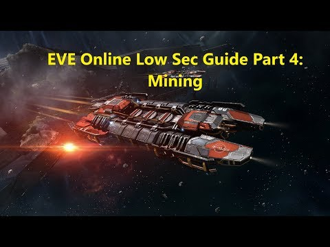 EVE Online Low Sec Guide Part 4: Mining