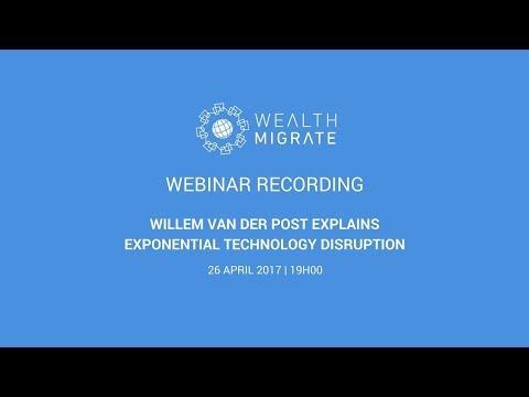 Exponential Technology Disruption | Willem van der Post | Scott Picken | Wealth Migrate