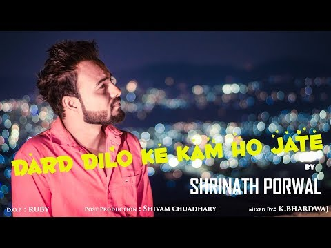 Dard Dilo Ke Kam Ho Jate Latest Version By-Shrinath Porwal
