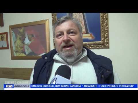 AGROPOLI OMICIDIO BORRELLI DON BRUNO ABBASSATE I TONI E PREGATE PER MARCO