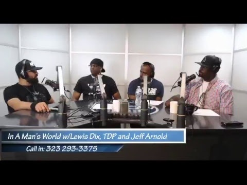 In A Mans World wLewis Dix, TDP & Jeff Arnold  SPECIAL GUEST: SHABBA DOO 83118