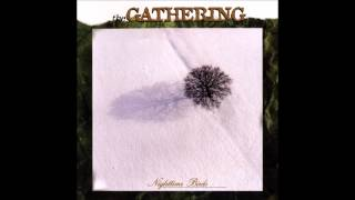 The Gathering - The Earth Is My Witness