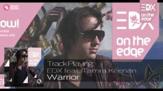 Download EDX ft. Tamra Keenan - Warrior (Album Mix) // On The Edge MP3 song and Music Video