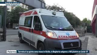 Palermo - torretta e' la quinta zona rossa in sicilia. a bagheria salgono 105 positivi al covid-19