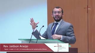 A Contundência do Testemunho Divino - Rev. Jaidson Araújo (1 João 5.5-12)