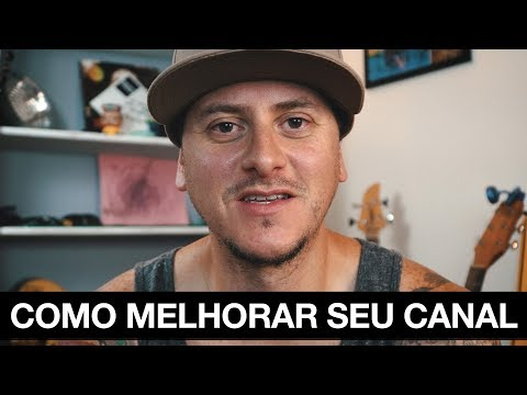 COMO MELHORAR SEU CANAL NO YOUTUBE - 01