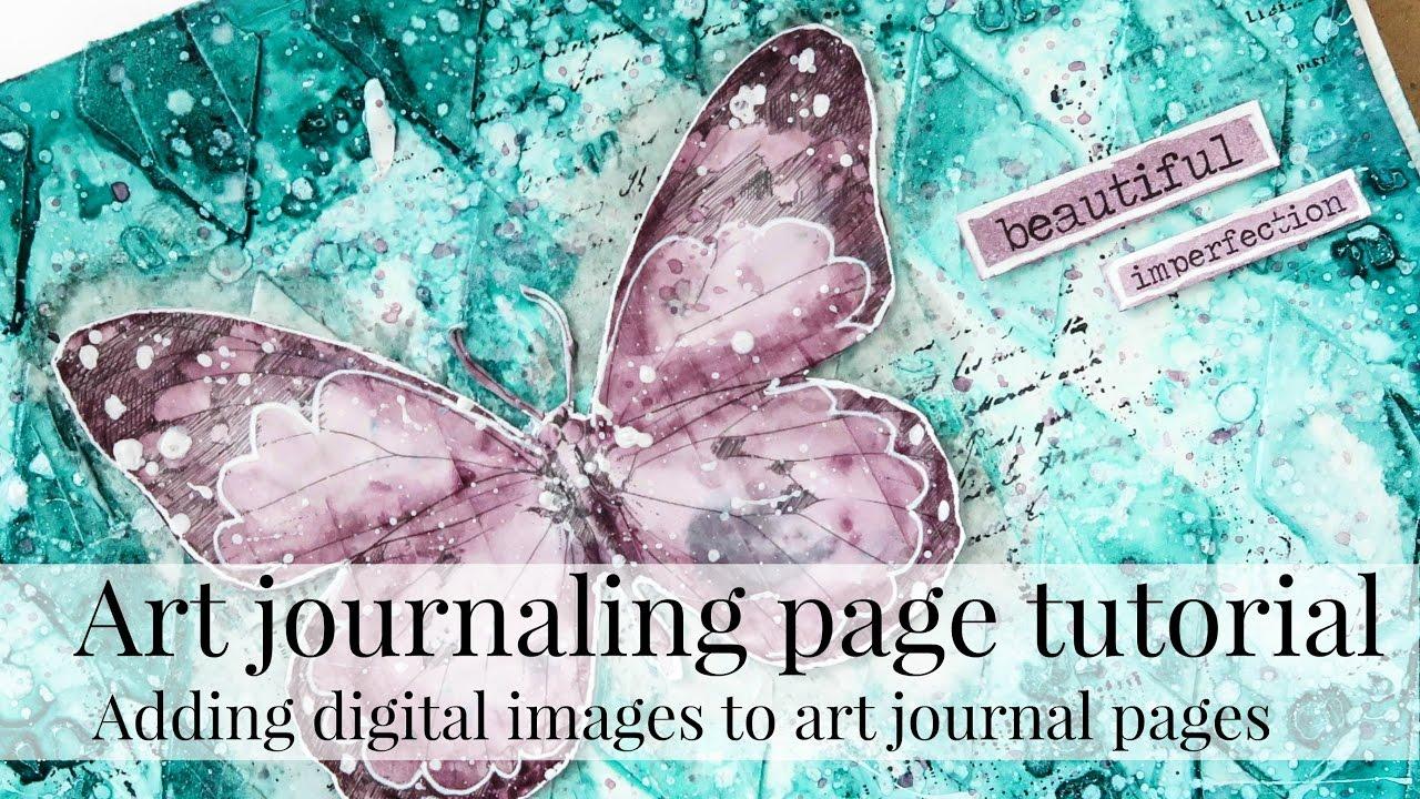 Art Journal Calendar Tutorial : Adding digital images to art journal pages mixed media