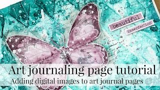 adding digital images to art journal pages mixed media art journal page tutorial