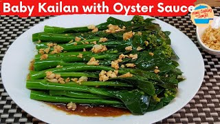 Baby Kailan with Oyster Sauce | Chinese Brocolli with Oyster Sauce Recipe