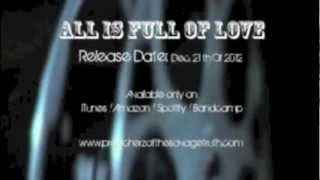 Preacherz Of the Savage Truth - All Is Full of Love (Teaser)