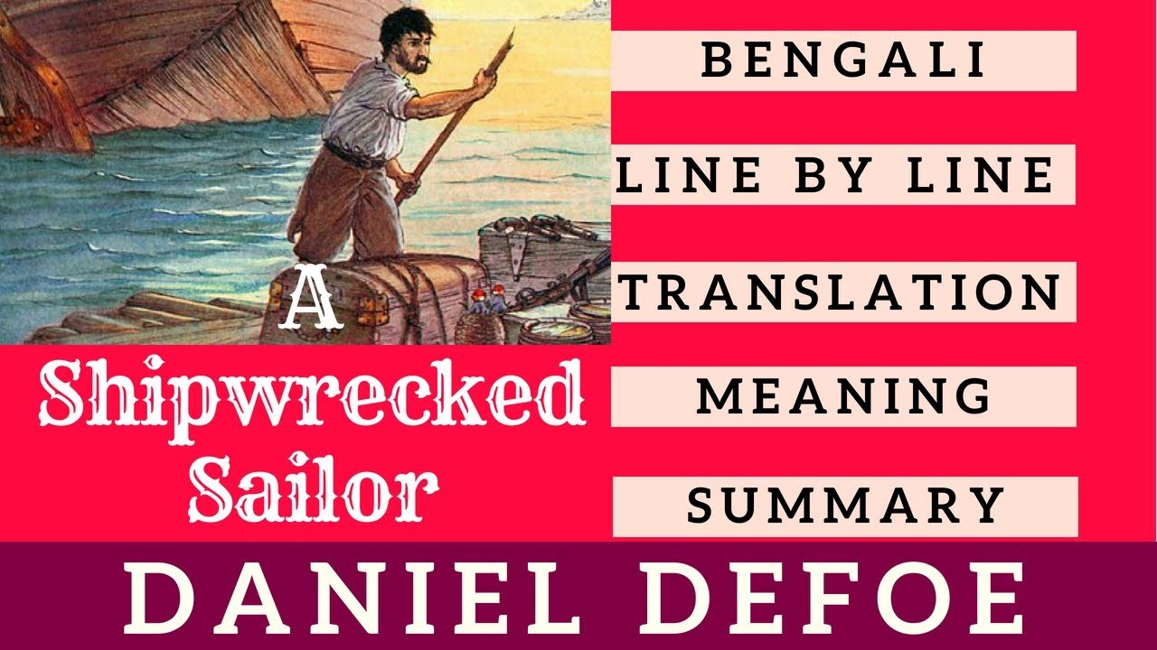 A Shipwrecked Sailor By Daniel Defoe Bengali Meaning Line By Line  Translation Class IX