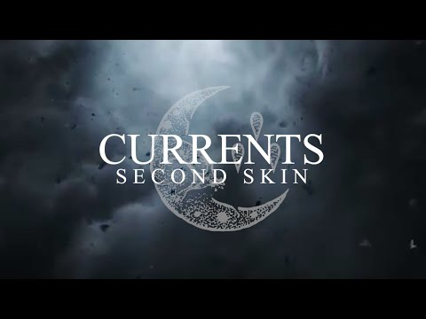 Currents – Second Skin